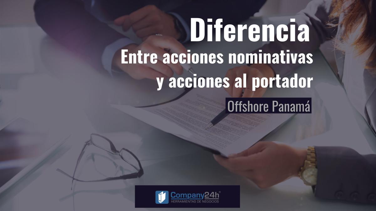 Diferencia entre las acciones nominativas y acciones al portador (Offshore Panamá)