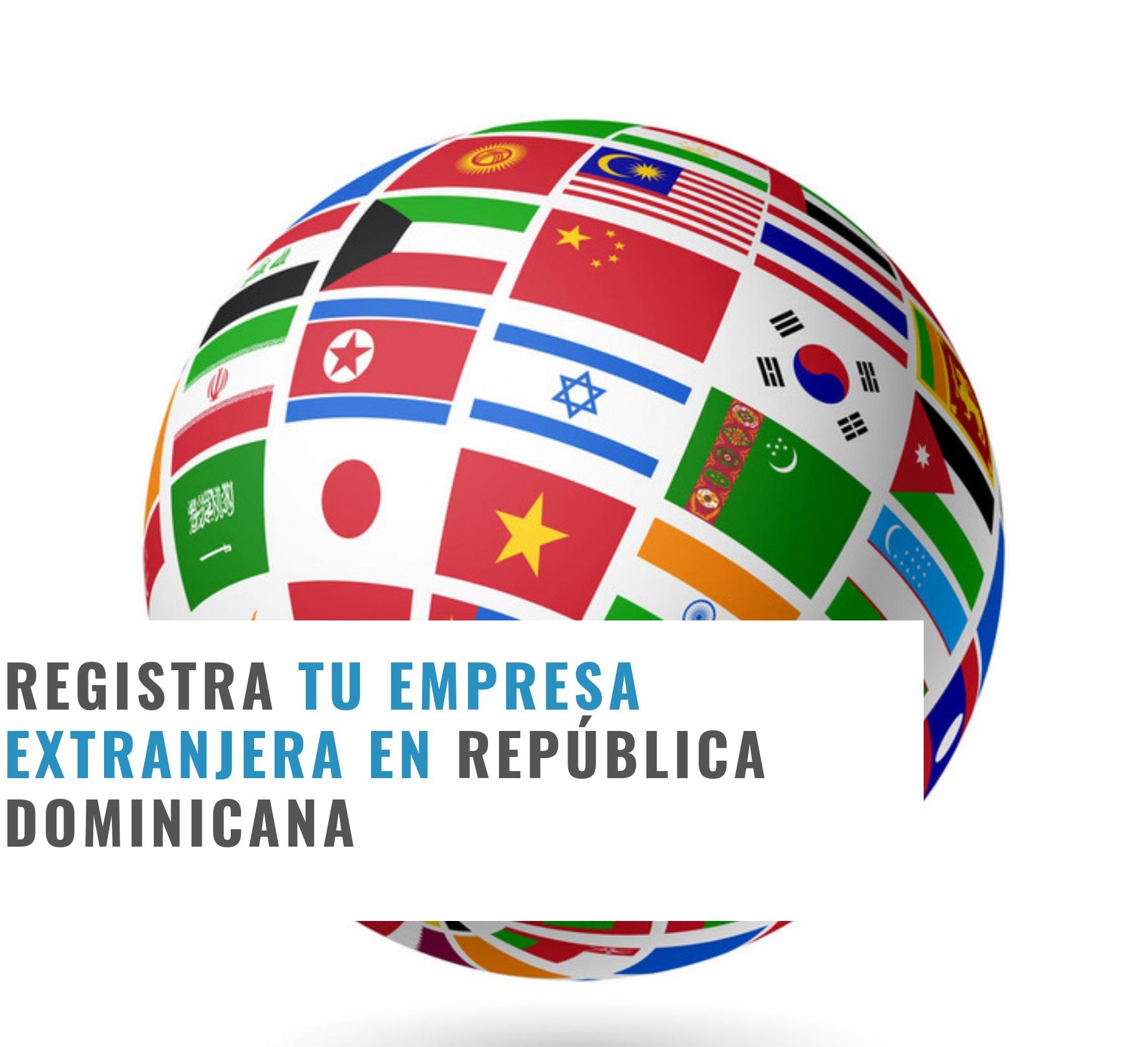 Registra empresa Extranjera en República Dominicana